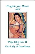 Prayers for Peace with Pope John Paul II and Our Lady of Guadalupe