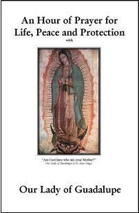 An Hour of Prayer for Life, Peace and Protection with Our Lady of Guadalupe